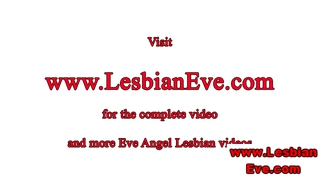 Dyke Eve Angel Loves Rubbing Pussy